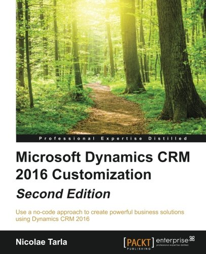 Microsoft Dynamics CRM 2016 Customization 2nd Edition Pdf Free Download