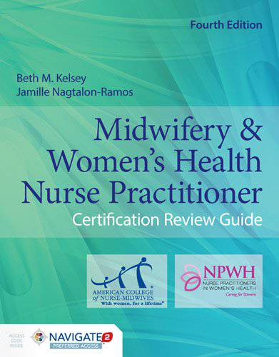 Midwifery & Women's Health Nurse Practitioner Certification Review Guide 4th Edition Pdf Free Download