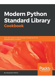 Read Modern Python Standard Library Cookbook 1st Edition