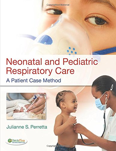 Neonatal and Pediatric Respiratory Care 1st Edition Pdf Free Download