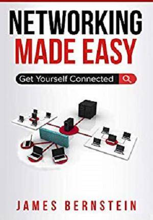 Networking Made Easy: Get Yourself Connected 1st Edition Pdf Free Download