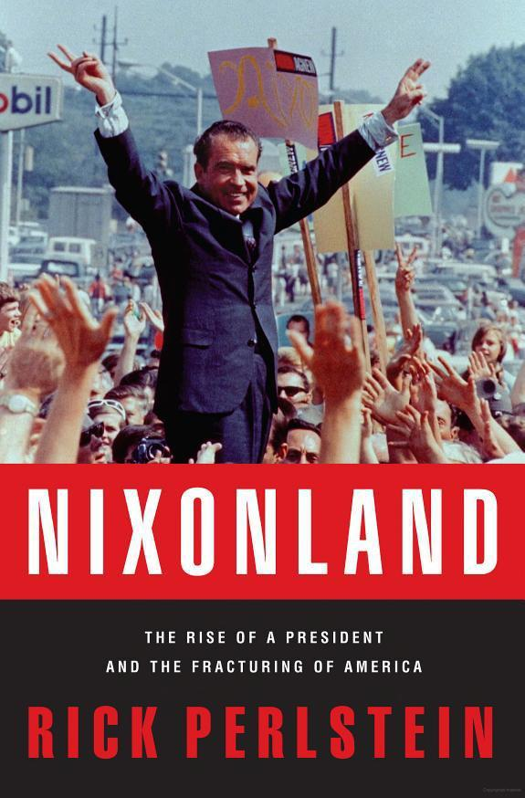 Nixonland: The Rise of a President and the Fracturing of America 1st Edition Pdf Free Download