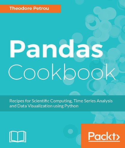 Pandas Cookbook: Recipes for Scientific Computing 1st Edition Pdf Free Download