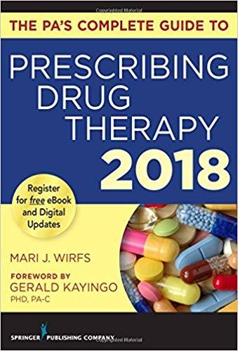 The PA's Complete Guide to Prescribing Drug Therapy 2018 1st Edition Pdf Free Download
