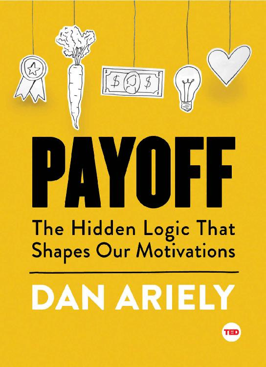 Payoff: The Hidden Logic That Shapes Our Motivations (TED Books) 1st Edition Pdf Free Download
