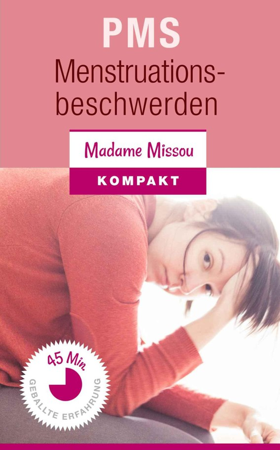 PMS & Menstruationsbeschwerden - Nie mehr Regelschmerzen! (German Edition) 1st Edition Pdf Free Download