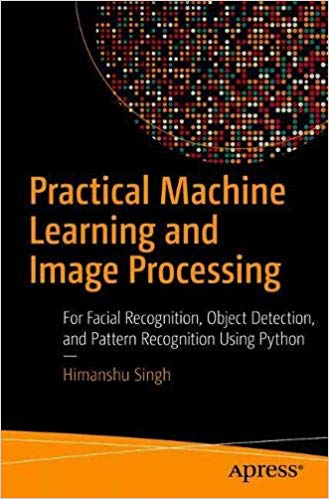 Practical Machine Learning and Image Processing 1st Edition Pdf Free Download
