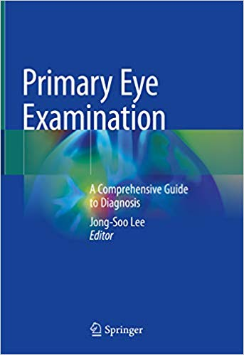 Primary Eye Examination: A Comprehensive Guide to Diagnosis 1st Edition Pdf Free Download