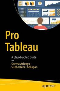 Pro Tableau: A Step-by-Step Guide 1st Edition Pdf Free Download