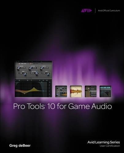 Pro Tools 10 for Game Audio 1st Edition Pdf Free Download