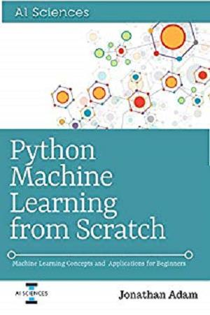 Python Machine Learning from Scratch 1st Edition Pdf Free Download