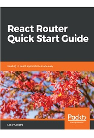 React Router Quick Start Guide 1st Edition Pdf Free Download