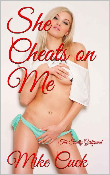 She Cheats on Me: The Slutty Girlfriend 1st Edition Pdf Free Download