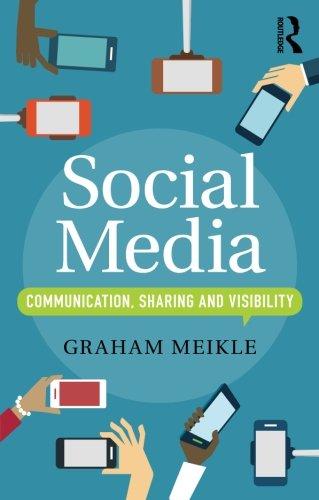 Social Media: Communication, Sharing and Visibility 1st Edition Pdf Free Download