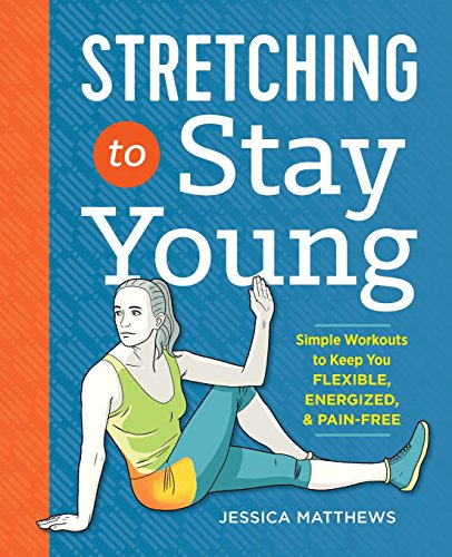 Stretching to Stay Young 1st Edition Pdf Free Download