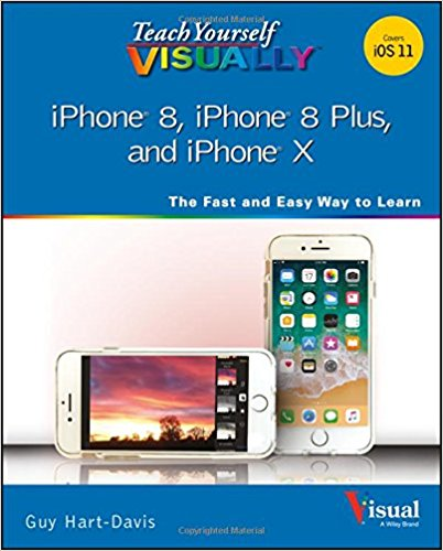 Teach Yourself VISUALLY iPhone 8, 8 Plus, and iPhone X 1st Edition Pdf Free Download