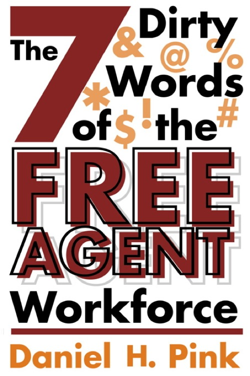 The 7 Dirty Words of the Free Agent Workforce 1st Edition Pdf Free Download