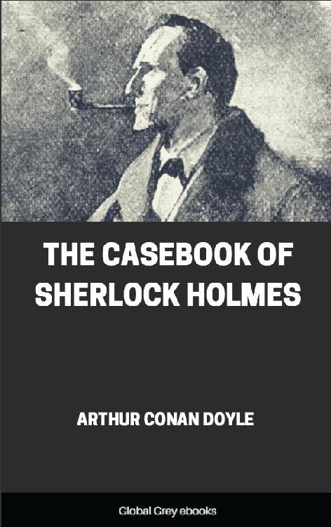 The Casebook of Sherlock Holmes 1st Edition Pdf Free Download