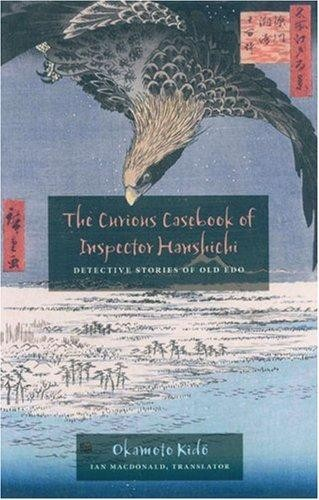 The Curious Casebook of Inspector Hanshichi: Detective Stories of Old Edo 1st Edition Pdf Free Download