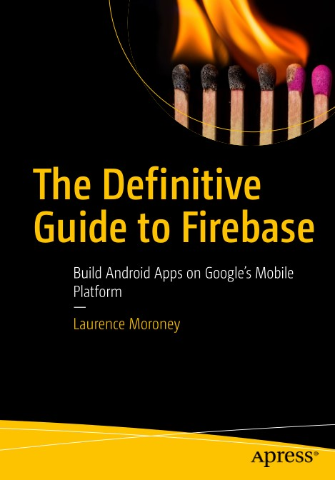 The Definitive Guide to Firebase 1st Edition Pdf Free Download