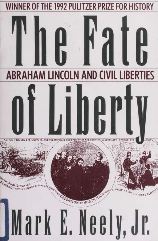 Read The fate of liberty : Abraham Lincoln and civil liberties 1st Edition