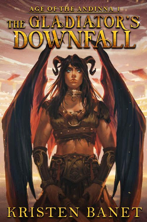 The Gladiator's Downfall (Age of the Andinna Book 1) 1st Edition Pdf Free Download