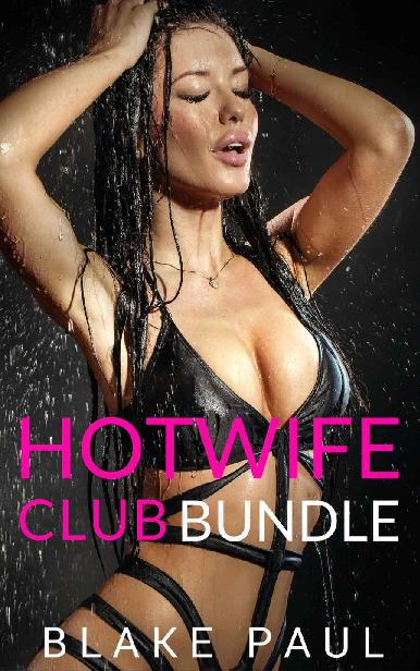 The Hotwife Club (Hotwives, Cuckolds & Swingers Menage Erotica Bundle) 1st Edition Pdf Free Download