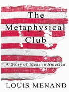 The Metaphysical Club: A Story of Ideas in America 1st Edition Pdf Free Download