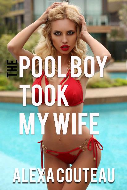 The Pool Boy Took My Wife (Hotwife Erotica) 1st Edition Pdf Free Download