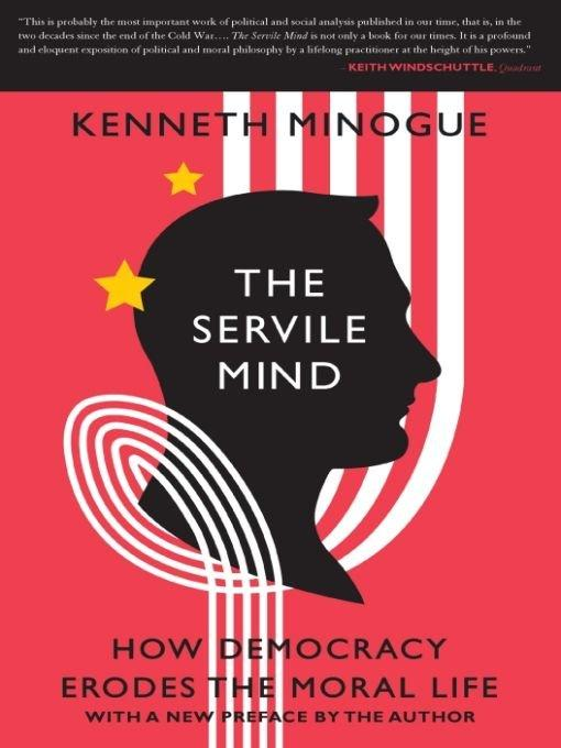 The Servile Mind : How Democracy Erodes the Moral Life 1st Edition Pdf Free Download