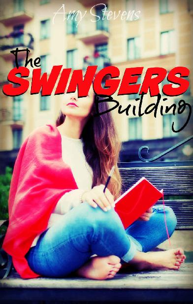 THE SWINGERS BUILDING: Taking The Plunge On Swinging For The First Time 1st Edition Pdf Free Download