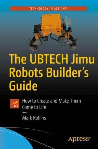 The UBTECH Jimu Robots Builder's Guide 1st Edition Pdf Free Download