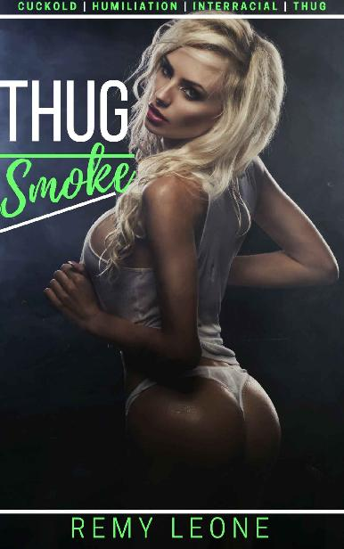 Thug Smoke : An Interracial Cuckold Humiliation of a Busty Blonde Athletic Wife Being Taken In Fron 1st Edition Pdf Free Download