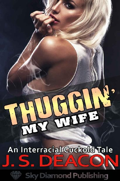 Thuggin' My Wife: An Interracial Cuckold Tale 1st Edition Pdf Free Download