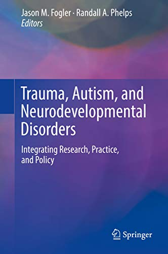 Trauma, Autism, and Neurodevelopmental Disorders 1st Edition Pdf Free Download