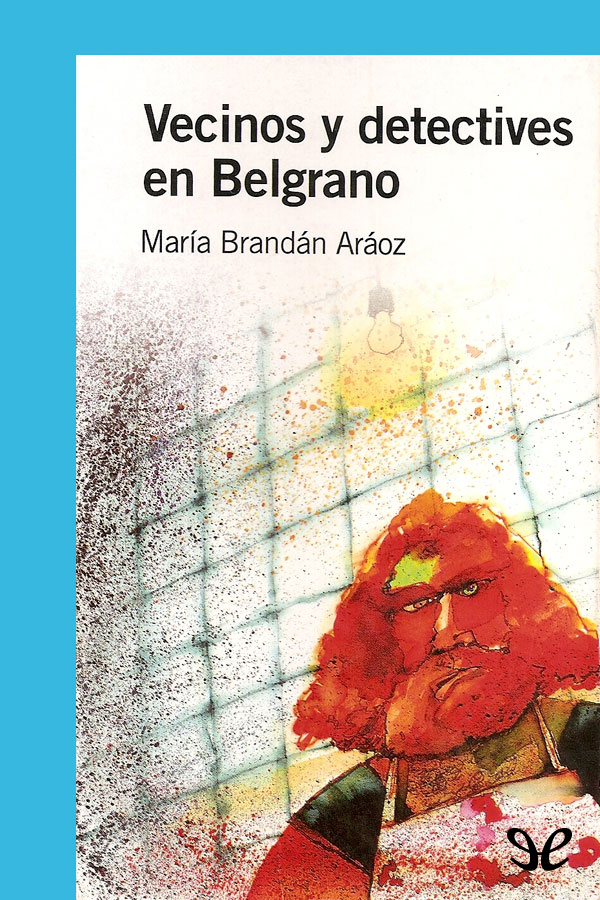 Vecinos y detectives en Belgrano 1st Edition Pdf Free Download