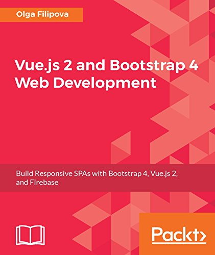 Vue.js 2 and Bootstrap 4 Web Development 1st Edition Pdf Free Download