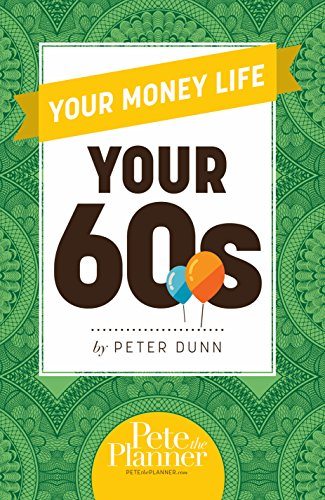 Downloading Your Money Life: Your 60s 1st Edition